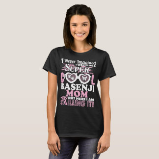 Never Imagined Would Be Super Cool Basenji Mom Tee
