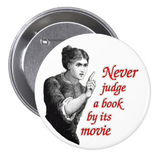 Never judge a book by its movie 7.5 cm round badge