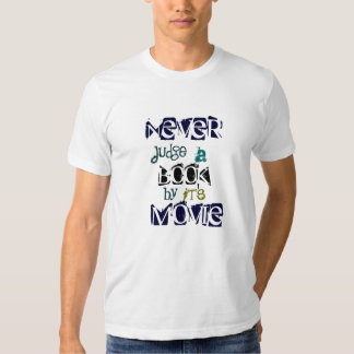 Never judge a book by its Movie quote Tshirts
