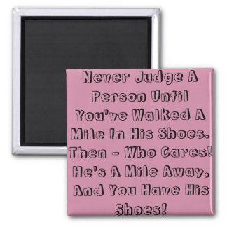 Never Judge A Person..... Square Magnet