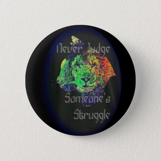 Never Judge Someone's Struggle 6 Cm Round Badge