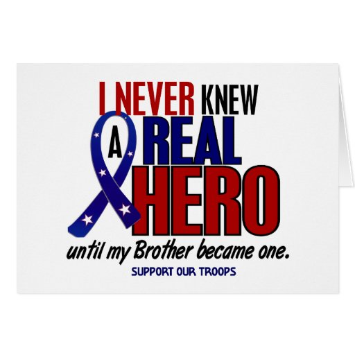 Never Knew A Hero 2 Brother (Support Our Troops) Greeting Cards