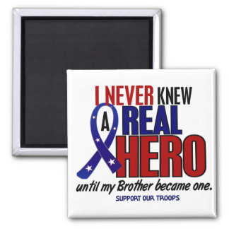 Never Knew A Hero 2 Brother (Support Our Troops) Magnets
