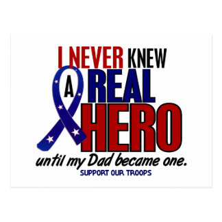 Never Knew A Hero 2 Dad (Support Our Troops) Postcard
