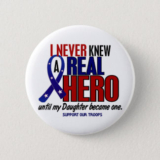 Never Knew A Hero 2 Daughter (Support Our Troops) 6 Cm Round Badge