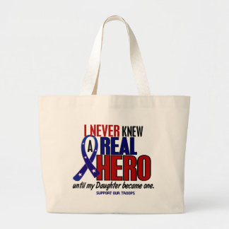 Never Knew A Hero 2 Daughter (Support Our Troops) Large Tote Bag