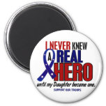 Never Knew A Hero 2 Daughter (Support Our Troops) Magnets