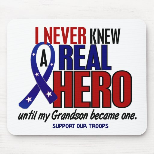 Never Knew A Hero 2 Grandson (Support Our Troops) Mousepad