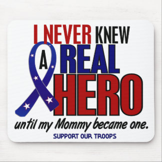 Never Knew A Hero 2 Mommy (Support Our Troops) Mouse Pad
