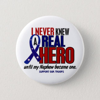 Never Knew A Hero 2 Nephew (Support Our Troops) 6 Cm Round Badge