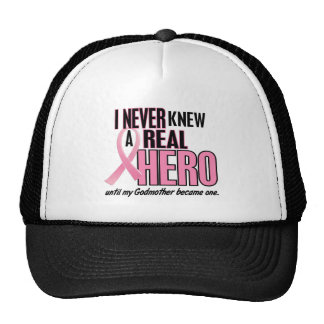 Never Knew A Real Hero GODMOTHER (Breast Cancer) Trucker Hat