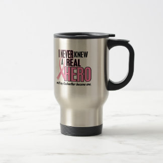 Never Knew A Real Hero GODMOTHER (Breast Cancer) 15 Oz Stainless Steel Travel Mug