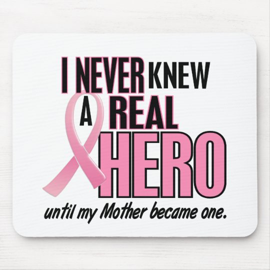 Never Knew A Real Hero MOTHER (Breast Cancer) Mouse Mat