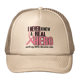 Never Knew A Real Hero WIFE (Breast Cancer) Cap