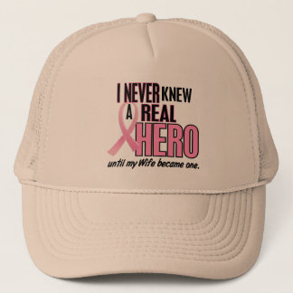 Never Knew A Real Hero WIFE (Breast Cancer) Trucker Hat