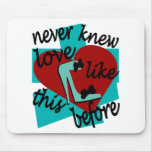 Never Knew Love Like This Before With Stiletto Mouse Pad