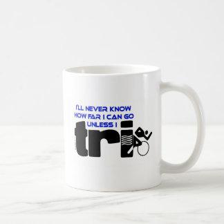 Never Know Unless I Tri Coffee Mug