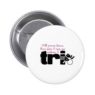 Never Know Unless I TrI - Script 6 Cm Round Badge