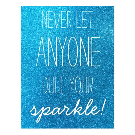 Never Let Anyone Dull Your Sparkle Blue Glitter