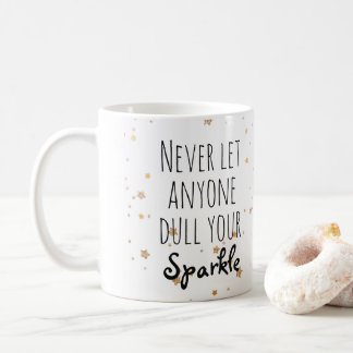 Never Let Anyone Dull Your Sparkle Gold Stars Coffee Mug