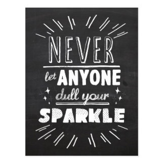 """Never let anyone dull your sparkle"" motivational Postcard"