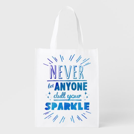 """""""Never let anyone dull your sparkle"""" motivational"""