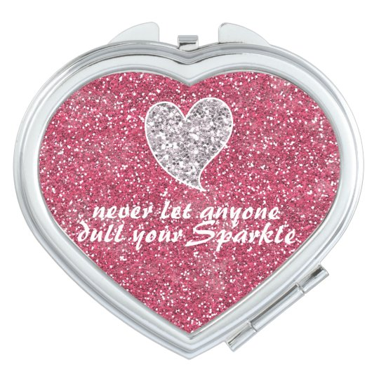 Never let anyone dull your sparkle Pink Glitter