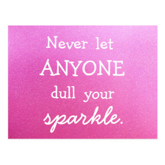 Never Let Anyone Dull Your Sparkle Pink Glitter Postcard