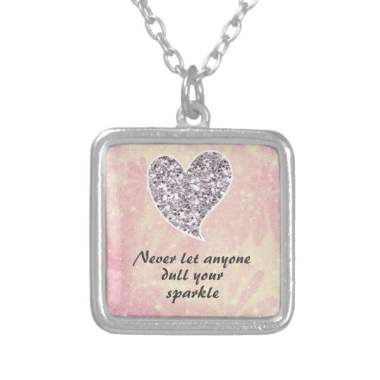 Never let anyone dull your sparkle silver plated