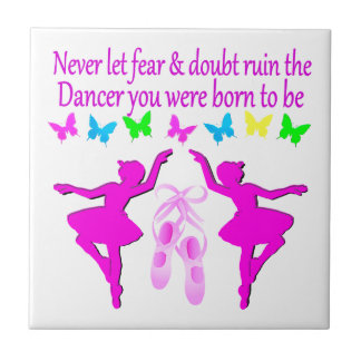 NEVER LET FEAR STOP THIS DAZZLING DANCER DESIGN SMALL SQUARE TILE