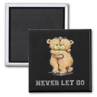 Never Let Go Bear Hug Square Magnet