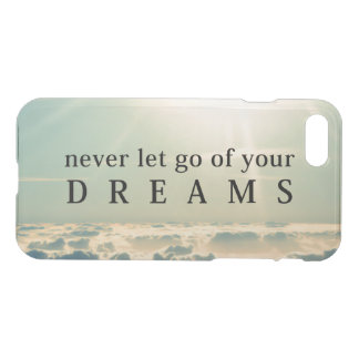 Never Let Go Of Your Dreams Inspirational Quote iPhone 8/7 Case