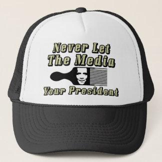 Never Let The Media Pick Your President! Trucker Hat