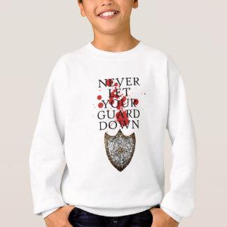 Never Let Your Guard Down Sweatshirt