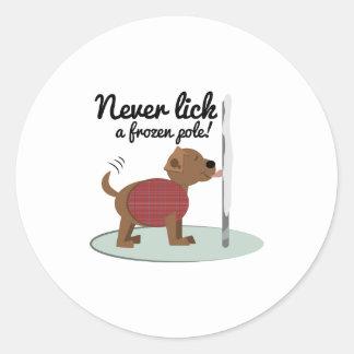 Never Lick A Frozen Pole Round Sticker