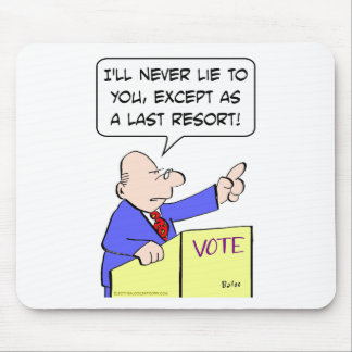never lie to you vote politician mouse pad