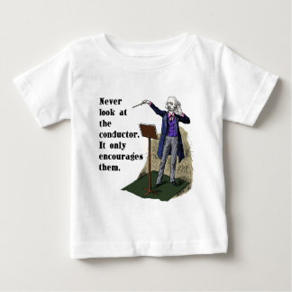 Never Look at the Conductor Baby T-Shirt