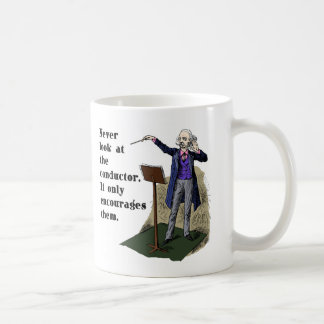 Never Look at the Conductor Coffee Mug