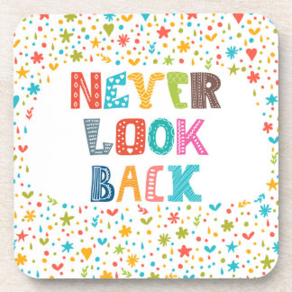 Never Look Back Beverage Coaster