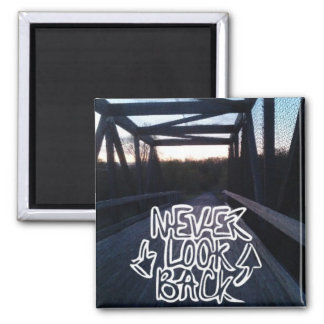 Never look back bridge magnet square