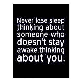 Never Lose Sleep Over Someone Not Thinking About Postcard