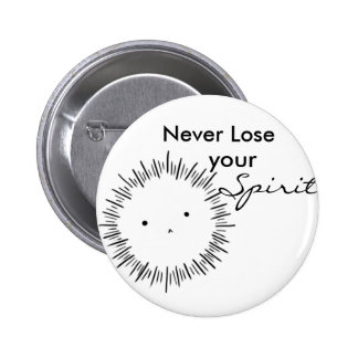 Never lose your spirit 6 cm round badge