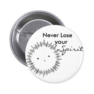 Never lose your spirit 6 cm round badge