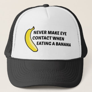 Never Make Eye Contact When Eating A Banana Trucker Hat