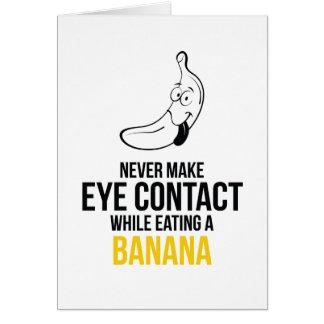 Never Make Eye Contact While Eating A Banan Greeting Card