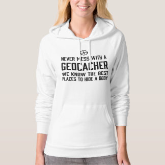 Never Mess with a Geocacher… Hoodie