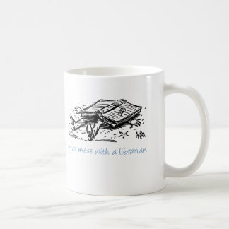 Never mess with a librarian coffee mug