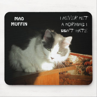 Never Met A Morning I Didn't Hate Mouse Pad