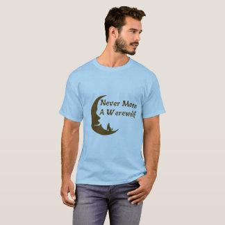 Never Moon a Werewolf Shirt