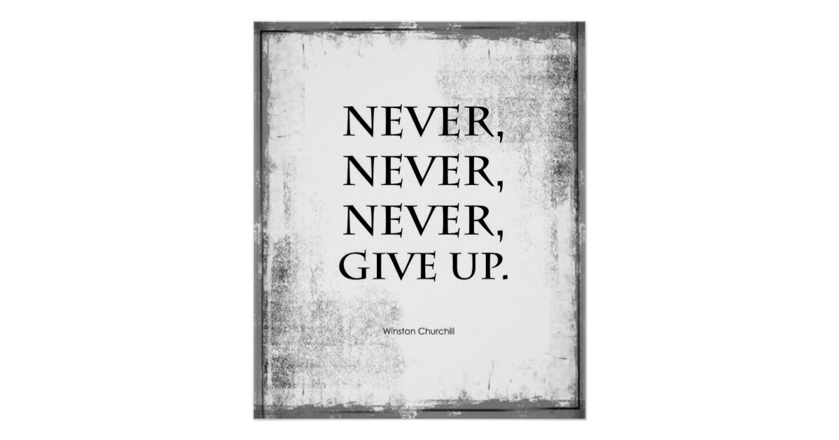 Never Never Never Give Up Quote Poster Zazzle Co Uk